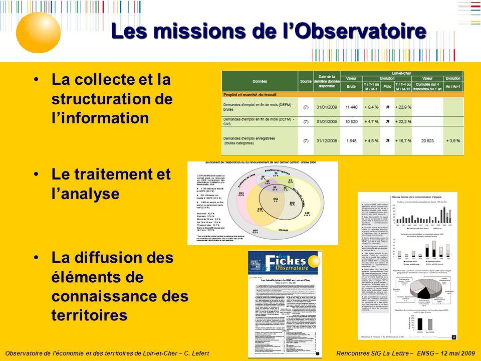 Rencontres SIG La Lettre – ENSG – 12 mai 2009Observatoire de l'économie et des territoires de Loir-et-Cher – C. Lefert Les missions de l'Observatoire