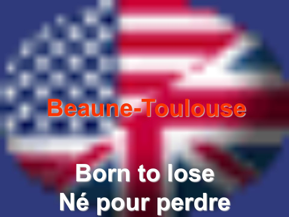 Beaune-Toulouse Born to lose Né pour perdre
