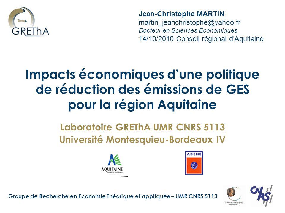 Groupe de Recherche en Economie Théorique et appliquée – UMR CNRS 5113 Impacts économiques d'une politique de réduction des émissions de GES pour la r