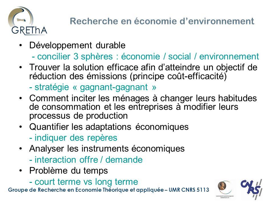 Groupe de Recherche en Economie Théorique et appliquée – UMR CNRS 5113 Mise en place d'un plan climat régional Problème du cavalier seul - mondialisation Plan climat aquitain (2007-2013) - régionalisation du plan climat national - éviter 2 883 ktCO 2 eq/an pour 2013 (3,8% à l'effort national) Limites de l'élaboration des plans climats - non prise en compte des spécificités régionales - pas de construction d'un scénario de base Incohérences de la décentralisation - Décentraliser des compétences mais absence de comptabilité régionale développée - Pas de véritable coordination entre les différentes échelons territoriaux : Etat / Région / Département / communes Objectif de mes recherches - Construire un modèle économico-environnemental tout en dépassant la faiblesse des statistiques régionales - guider le conseil régional dans l'élaboration d'un plan climat efficace