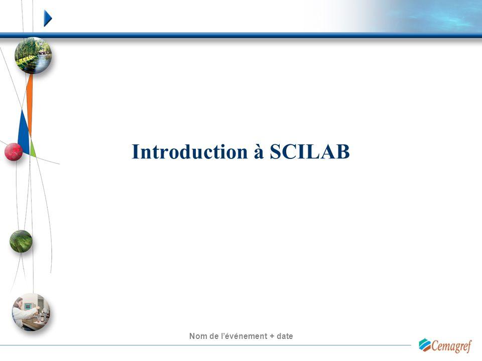 Nom de l'événement + date Introduction à SCILAB