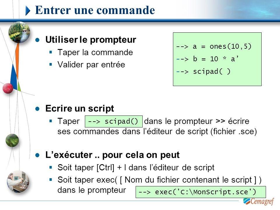 Quelques instructions importantes Ajouter des commentaires  // Lancer l'aide  help Eviter un affichage sur le prompteur  ; Transposée d'une matrice  ' Génération de vecteurs  : Fin de vecteur  $ Matrice  [ ] Faire un graph 2D  plot2d --> // Commentaire --> u = 1 --> u = 1; --> help plot2d --> a = 1:100 --> b = 1:0.01:100 --> c = 100:-1:1 --> a2= a' --> u = a($-10) --> A = [[1 2];[3 4]] --> plot2d(sin(a))
