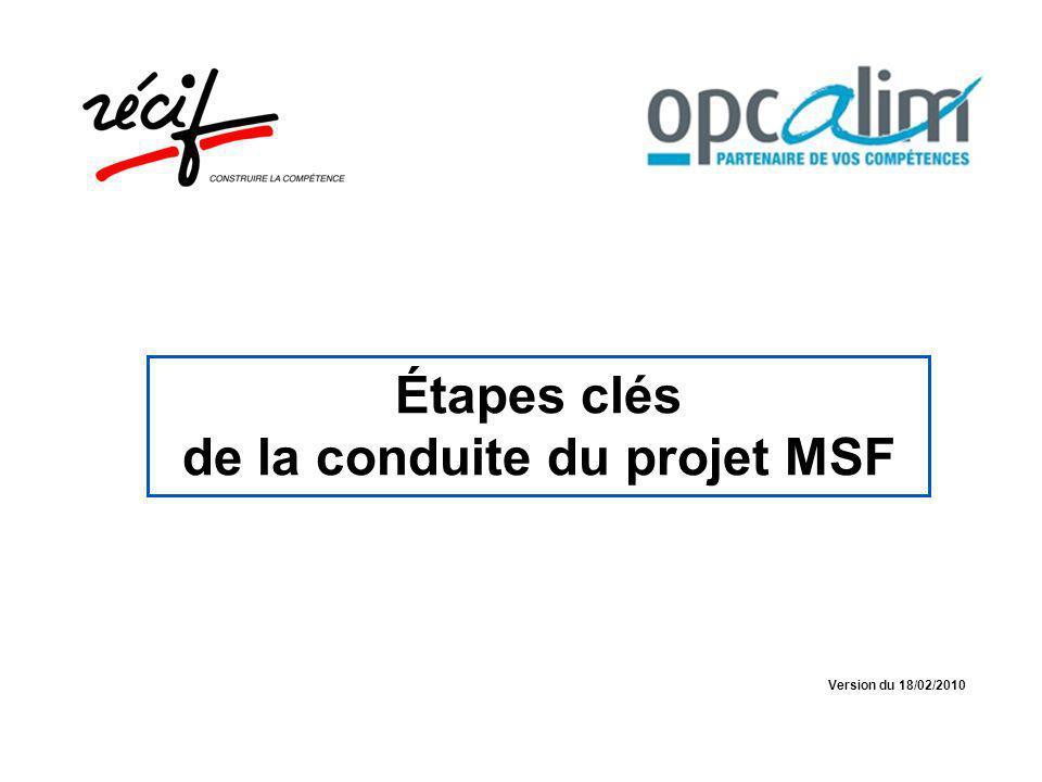 Étapes clés de la conduite du projet MSF Version du 18/02/2010