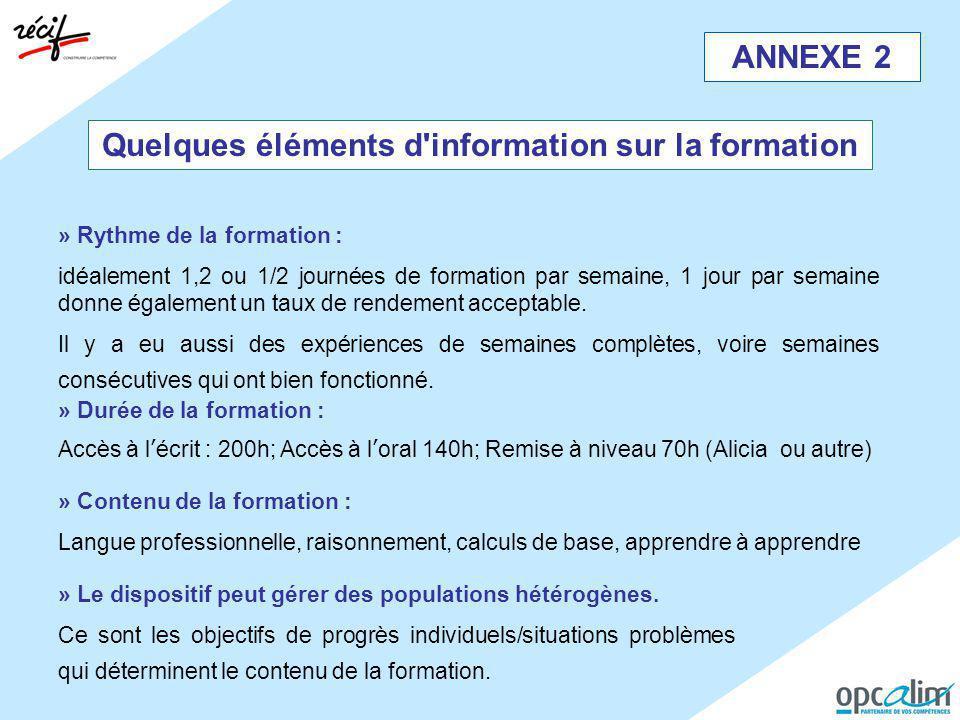 ANNEXE 2 Quelques éléments d'information sur la formation » Rythme de la formation : idéalement 1,2 ou 1/2 journées de formation par semaine, 1 jour p