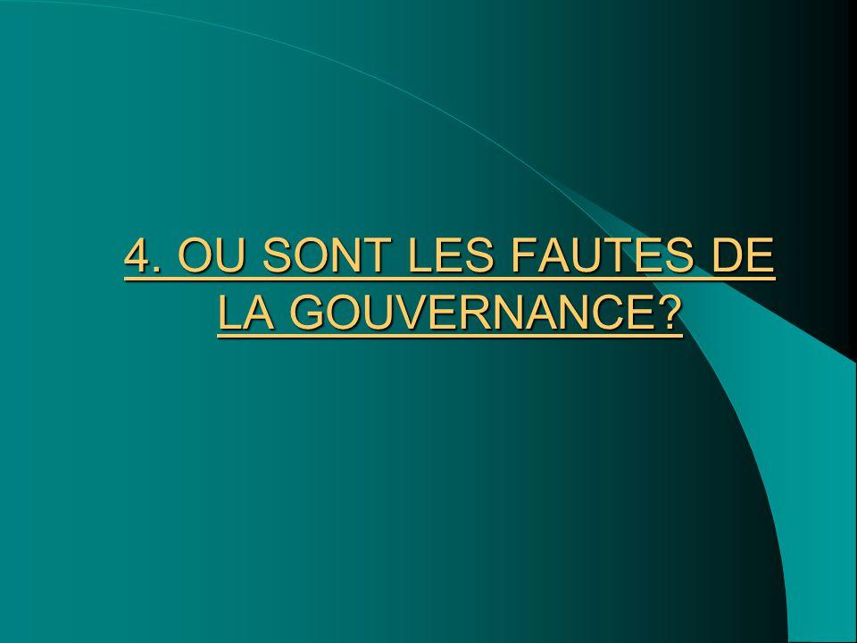 4. OU SONT LES FAUTES DE LA GOUVERNANCE?