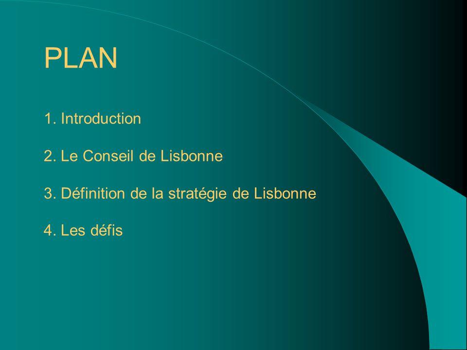 PLAN 1. Introduction 2. Le Conseil de Lisbonne 3.