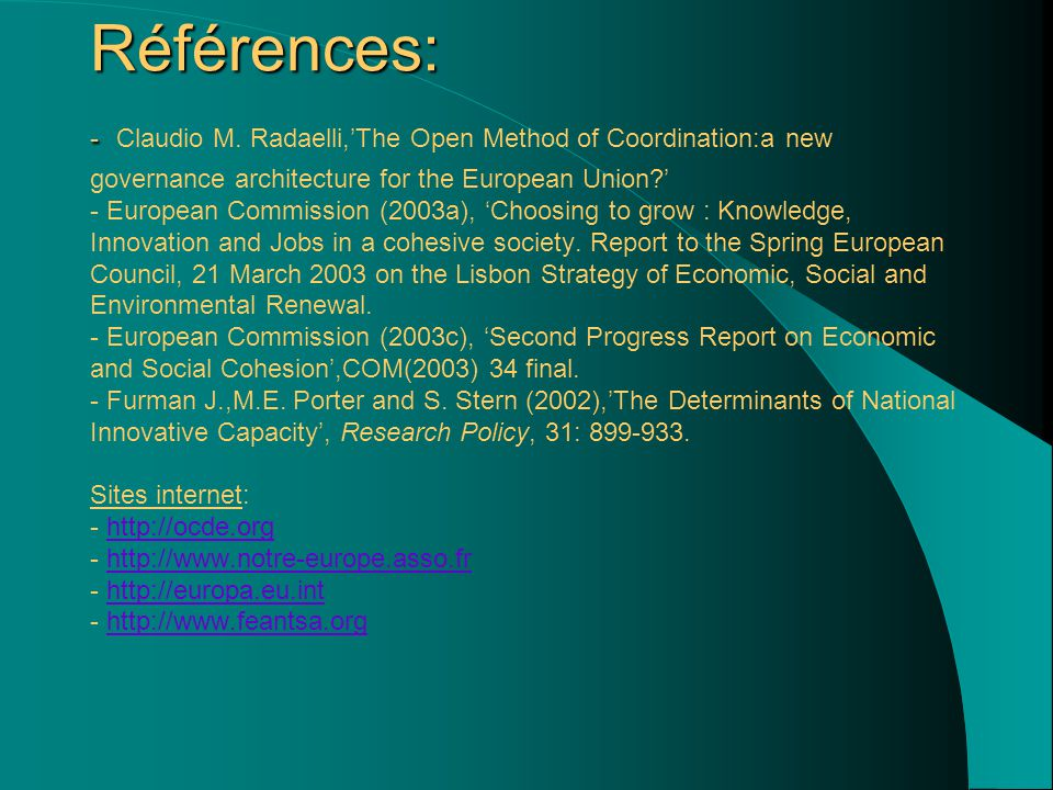 Références: - Références: - Claudio M. Radaelli,'The Open Method of Coordination:a new governance architecture for the European Union?' - European Com