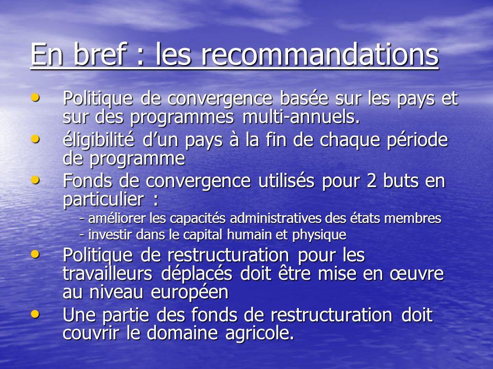 En bref : les recommandations Politique de convergence basée sur les pays et sur des programmes multi-annuels.
