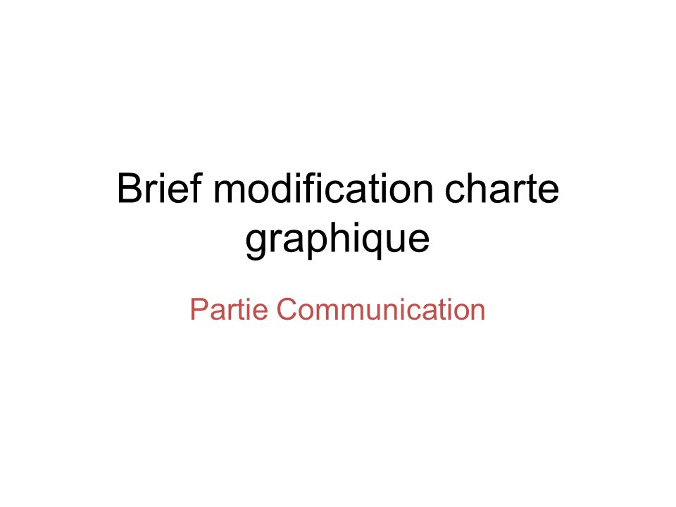 Brief modification charte graphique Partie Communication