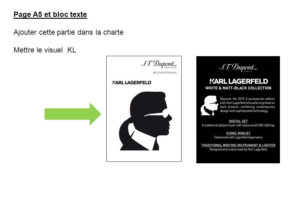 Page A5 et bloc texte Ajouter cette partie dans la charte Mettre le visuel KL