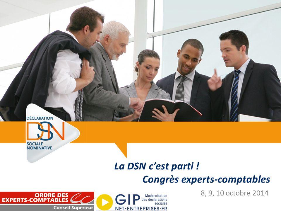 La DSN c'est parti ! Congrès experts-comptables 8, 9, 10 octobre 2014