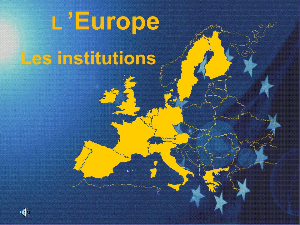 L 'Europe Les institutions