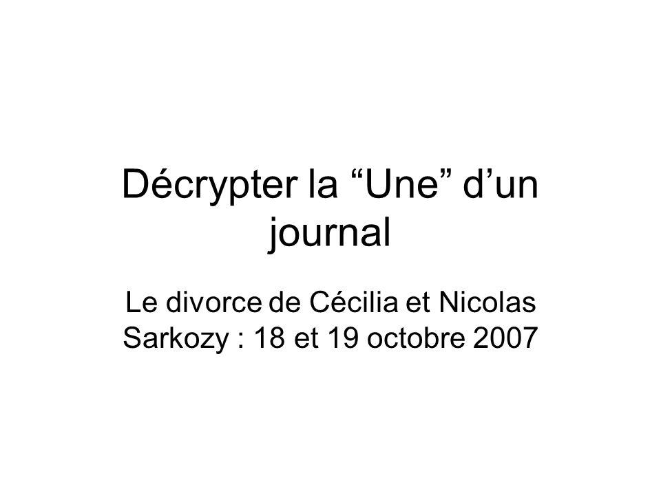 """Décrypter la """"Une"""" d'un journal Le divorce de Cécilia et Nicolas Sarkozy : 18 et 19 octobre 2007"""