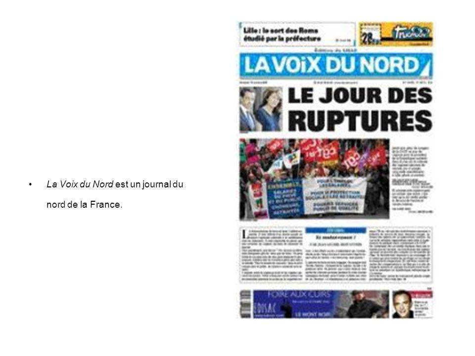 La Voix du Nord est un journal du nord de la France.