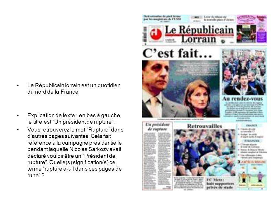 """Le Républicain lorrain est un quotidien du nord de la France. Explication de texte : en bas à gauche, le titre est """"Un président de rupture"""". Vous ret"""