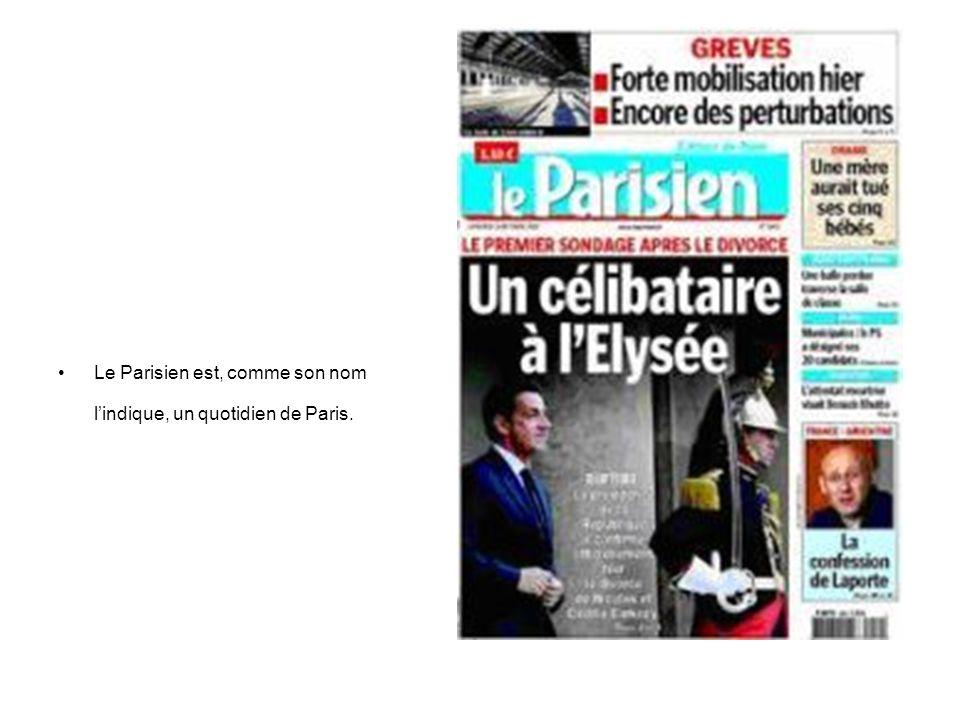 Le Parisien est, comme son nom l'indique, un quotidien de Paris.