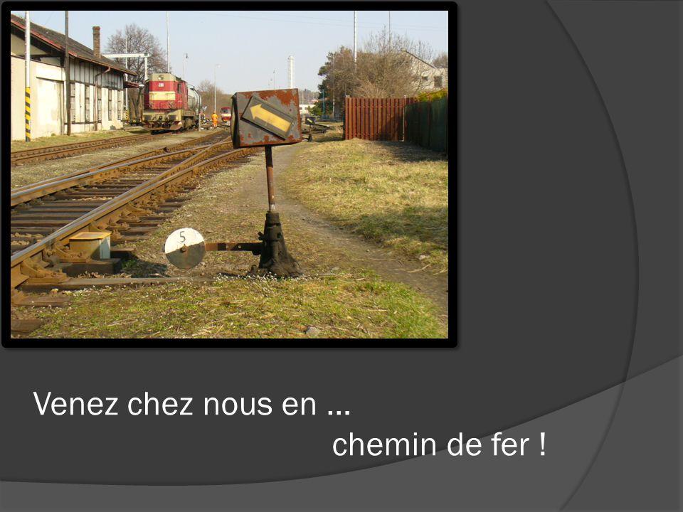 Venez chez nous en … chemin de fer !