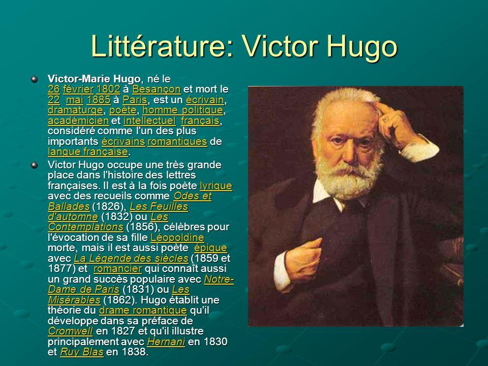 Littérature: Victor Hugo Victor-Marie Hugo, né le 26 février 1802 à Besançon et mort le 22 mai 1885 à Paris, est un écrivain, dramaturge, poète, homme