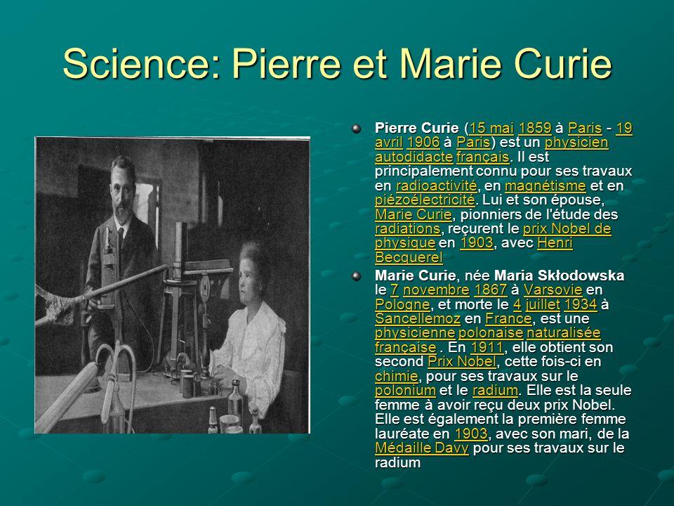 Science: Pierre et Marie Curie Pierre Curie (15 mai 1859 à Paris - 19 avril 1906 à Paris) est un physicien autodidacte français. Il est principalement
