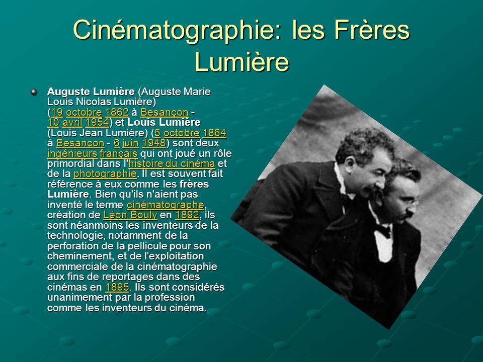 Cinématographie: les Frères Lumière Auguste Lumière (Auguste Marie Louis Nicolas Lumière) (19 octobre 1862 à Besançon - 10 avril 1954) et Louis Lumièr