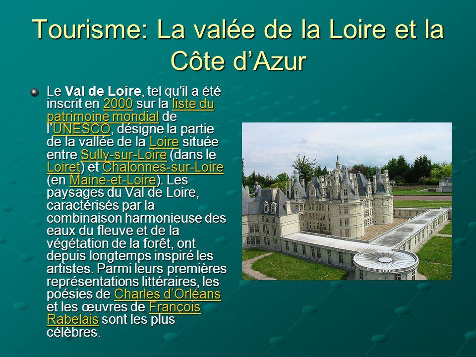 Tourisme: La valée de la Loire et la Côte d'Azur Le Val de Loire, tel qu'il a été inscrit en 2000 sur la liste du patrimoine mondial de l'UNESCO, dési