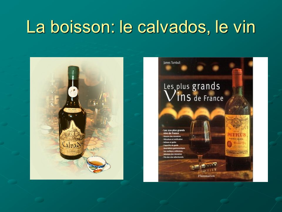 La boisson: le calvados, le vin