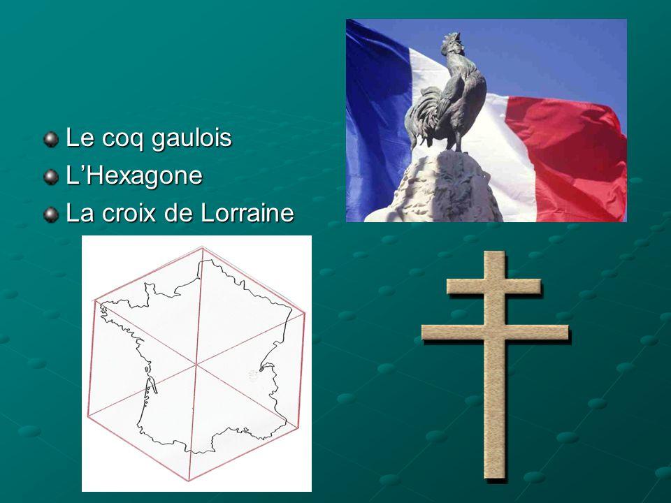 Le coq gaulois L'Hexagone La croix de Lorraine