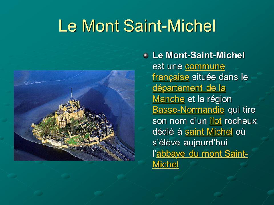 Le Mont-Saint-Michel est une commune française située dans le département de la Manche et la région Basse-Normandie qui tire son nom d'un îlot rocheux