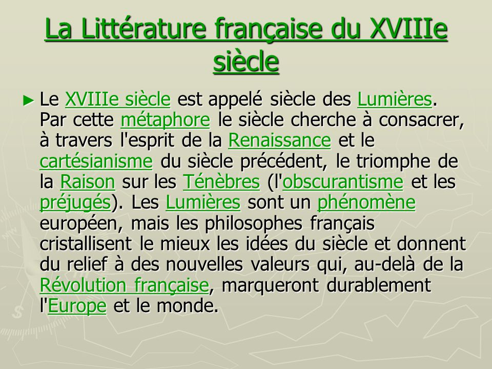 La Littérature française du XVIIIe siècle Littérature française du XVIIIe siècleLittérature française du XVIIIe siècle ► Le XVIIIe siècle est appelé s