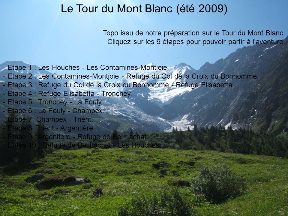 Le Tour du Mont Blanc (été 2009) Topo issu de notre préparation sur le Tour du Mont Blanc.
