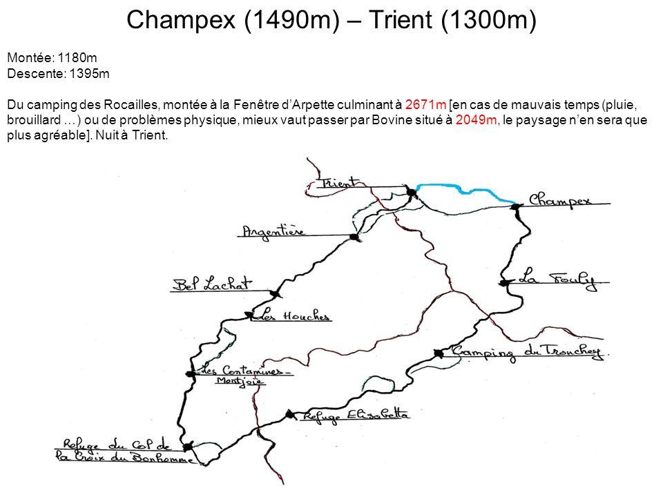 Champex (1490m) – Trient (1300m) Montée: 1180m Descente: 1395m Du camping des Rocailles, montée à la Fenêtre d'Arpette culminant à 2671m [en cas de mauvais temps (pluie, brouillard …) ou de problèmes physique, mieux vaut passer par Bovine situé à 2049m, le paysage n'en sera que plus agréable].