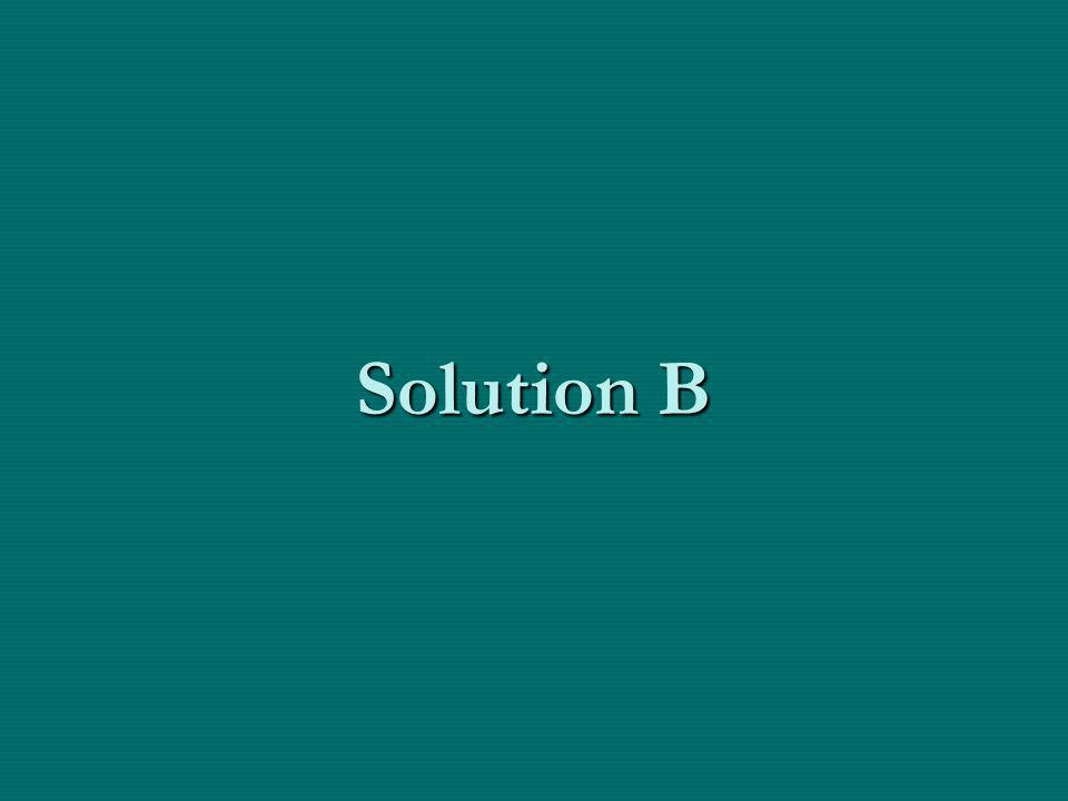 Solution B