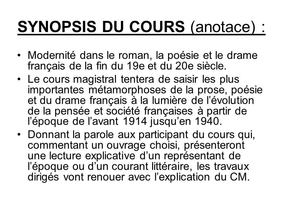 SYNOPSIS DU COURS (anotace) : Modernité dans le roman, la poésie et le drame français de la fin du 19e et du 20e siècle. Le cours magistral tentera de