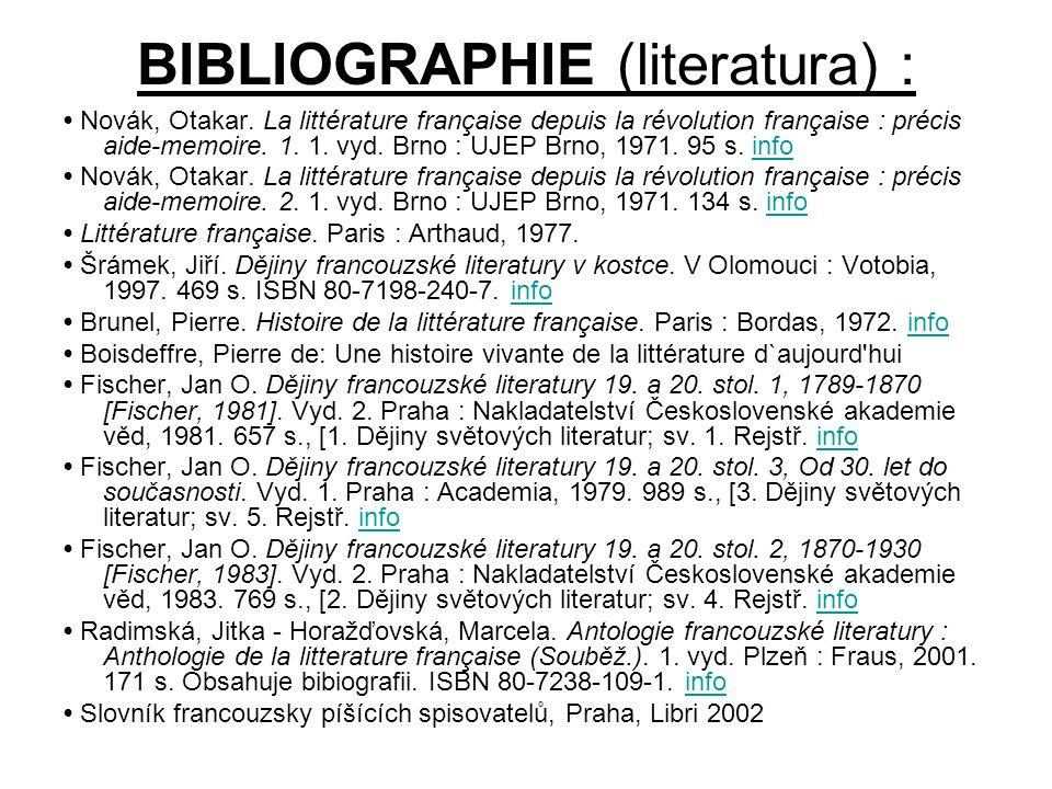 BIBLIOGRAPHIE (literatura) : Novák, Otakar. La littérature française depuis la révolution française : précis aide-memoire. 1. 1. vyd. Brno : UJEP Brno