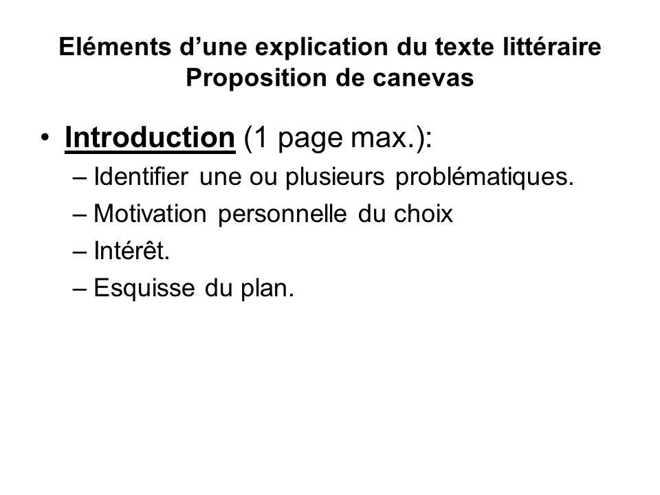 Eléments d'une explication du texte littéraire Proposition de canevas Introduction (1 page max.): –Identifier une ou plusieurs problématiques. –Motiva