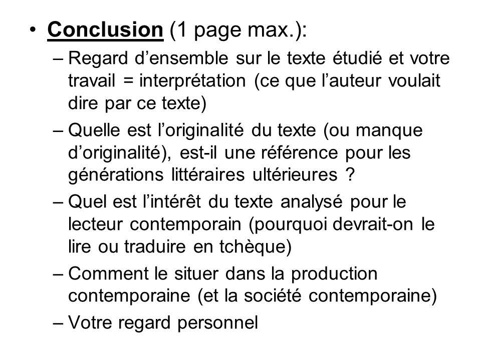 Conclusion (1 page max.): –Regard d'ensemble sur le texte étudié et votre travail = interprétation (ce que l'auteur voulait dire par ce texte) –Quelle