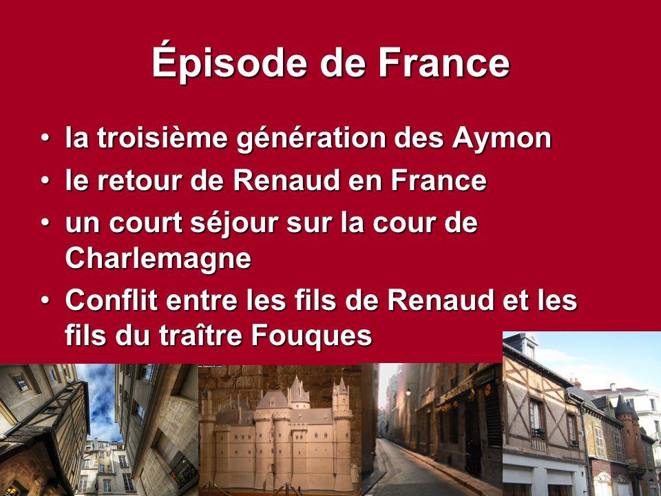 Épisode de France la troisième génération des Aymonla troisième génération des Aymon le retour de Renaud en Francele retour de Renaud en France un cou
