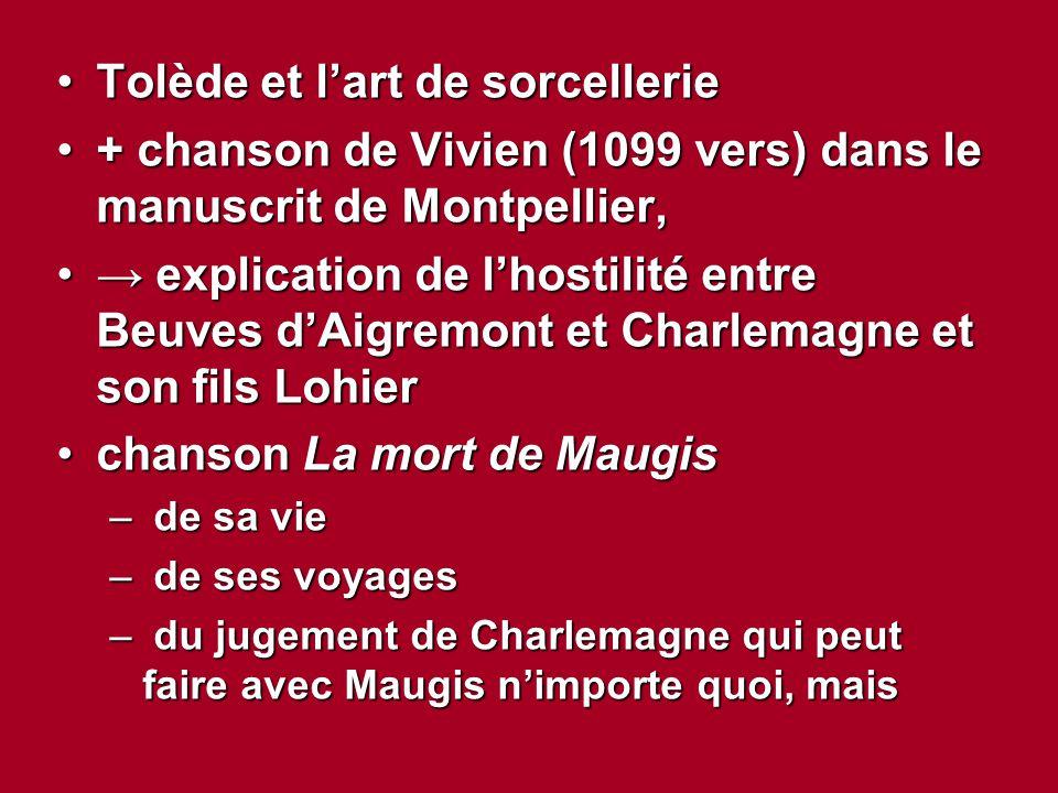 Tolède et l'art de sorcellerieTolède et l'art de sorcellerie + chanson de Vivien (1099 vers) dans le manuscrit de Montpellier,+ chanson de Vivien (109
