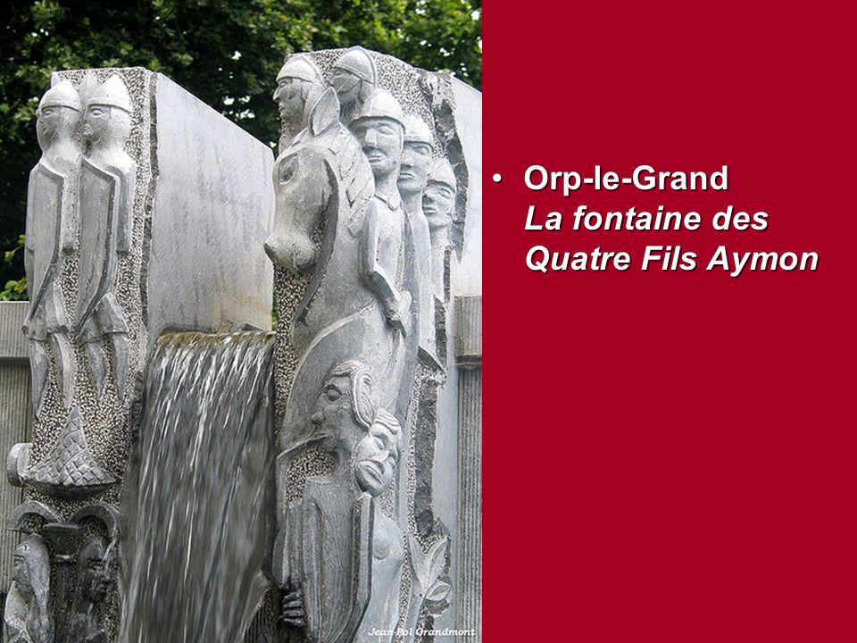 Orp-le-Grand La fontaine des Quatre Fils AymonOrp-le-Grand La fontaine des Quatre Fils Aymon