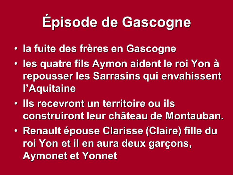 Épisode de Gascogne la fuite des frères en Gascognela fuite des frères en Gascogne les quatre fils Aymon aident le roi Yon à repousser les Sarrasins q