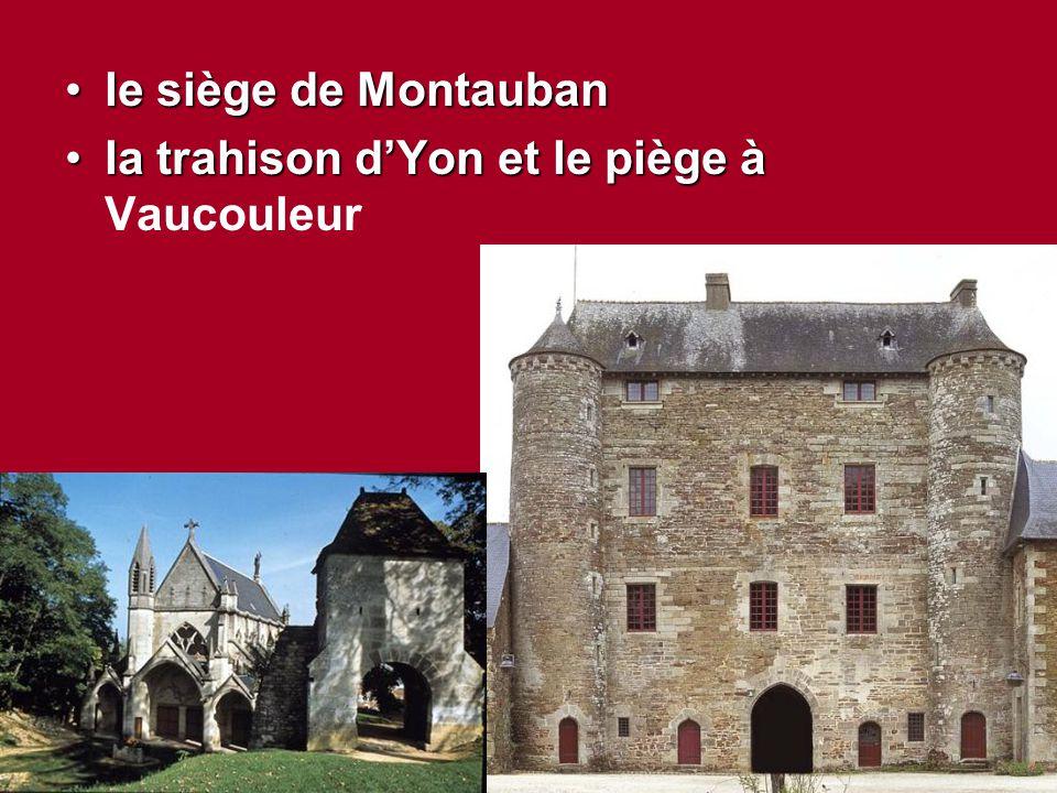 le siège de Montaubanle siège de Montauban la trahison d'Yon et le piège àla trahison d'Yon et le piège à Vaucouleur