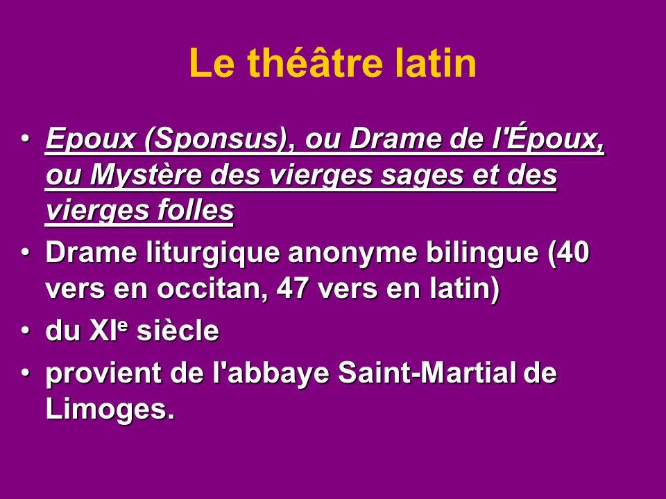 Le théâtre latin Epoux (Sponsus), ou Drame de l'Époux, ou Mystère des vierges sages et des vierges follesEpoux (Sponsus), ou Drame de l'Époux, ou Myst