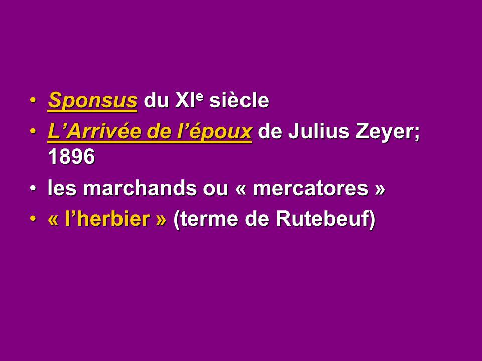 Sponsus du XI e siècleSponsus du XI e siècle L'Arrivée de l'époux de Julius Zeyer; 1896L'Arrivée de l'époux de Julius Zeyer; 1896 les marchands ou « m
