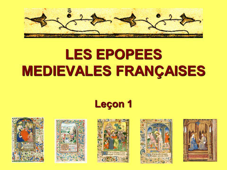 LES EPOPEES MEDIEVALES FRANÇAISES Leçon 1