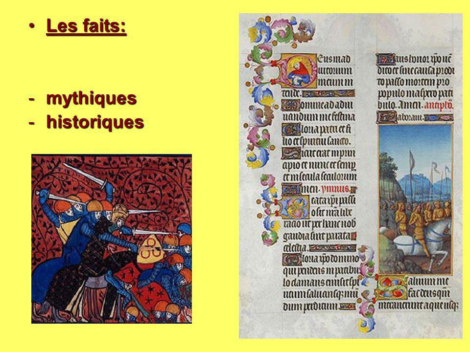 Les faits:Les faits: -mythiques -historiques