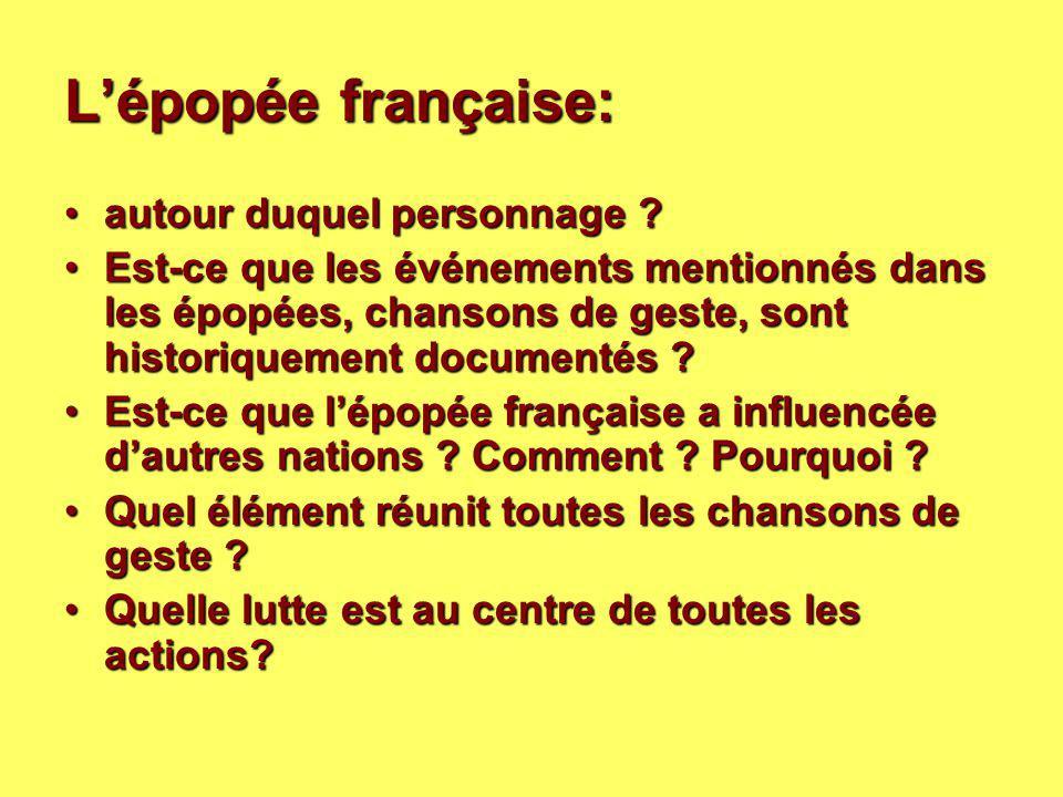L'épopée française: autour duquel personnage ?autour duquel personnage ? Est-ce que les événements mentionnés dans les épopées, chansons de geste, son