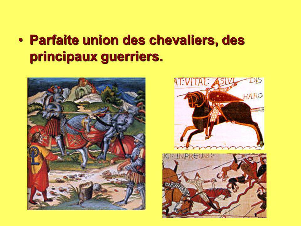 Parfaite union des chevaliers, des principaux guerriers.Parfaite union des chevaliers, des principaux guerriers.