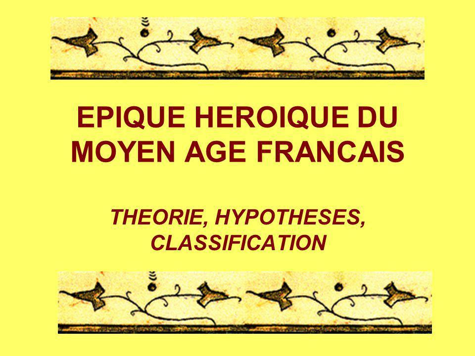 EPIQUE HEROIQUE DU MOYEN AGE FRANCAIS THEORIE, HYPOTHESES, CLASSIFICATION