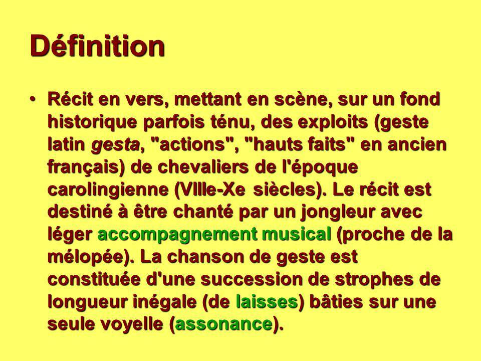 Définition Récit en vers, mettant en scène, sur un fond historique parfois ténu, des exploits (geste latin gesta,
