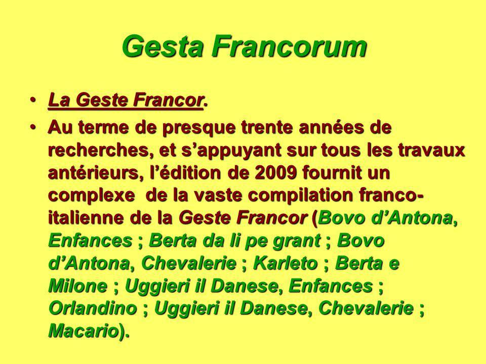 Gesta Francorum La Geste Francor.La Geste Francor. Au terme de presque trente années de recherches, et s'appuyant sur tous les travaux antérieurs, l'é
